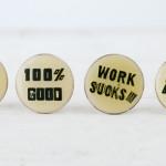 商品の紹介:99% Pure , Work Sucks!! ビンテージ Bad words ピンズ