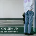 商品の入荷:ビンテージ リーバイス501  スリムフィットモデル
